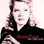Alice Faye On The Air
