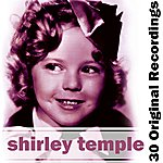 Shirley Temple 30 Original Recordings
