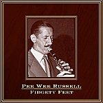 Pee Wee Russell Fidgety Feet