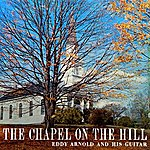 Eddy Arnold The Chapel On The Hill