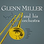 Glenn Miller & His Orchestra Glenn Miller & His Orchestra
