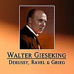 Walter Gieseking Debussy, Ravel & Grieg