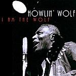 Howlin' Wolf I Am The Wolf