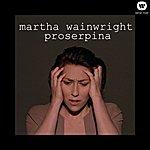 Martha Wainwright Proserpina
