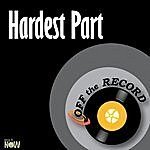 Off The Record Hardest Part