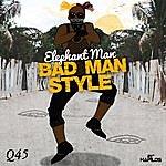 Elephant Man Bad Man Style - Single