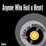 Off The Record Anyone Who Had A Heart