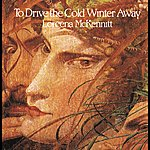 Loreena McKennitt To Drive The Cold Winter Away (Canada)