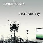 David Griffiths Until Our Day