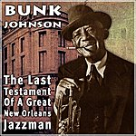 Bunk Johnson The Last Testament Of A Great New Orleans Jazzman