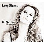 Lory Bianco On My Own....But Never Alone