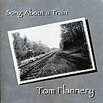 Tom Flannery Song About A Train