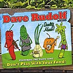 Dave Rudolf Don't Play With Your Food