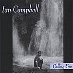 Ian Campbell Calling You