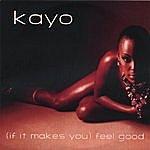 Kayo (If It Makes You) Feel Good
