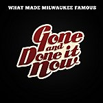 What Made Milwaukee Famous Gone And Done It Now - Single