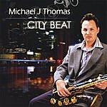 Michael J. Thomas City Beat