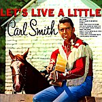 Carl Smith Let's Live A Little