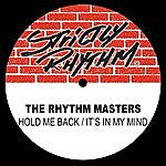 Rhythm Masters Hold Me Back / It's In My Mind