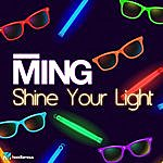 Ming Shine Your Light
