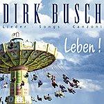 Dirk Busch Leben! (Lieder, Songs, Canzoni)