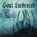 Soul Embraced Like A Corpse