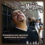 Los Marijuanos Where's My Money (Donde Esta MI Feria)