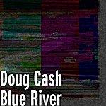 Doug Cash Blue River