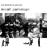 Micall Parknsun The Working Class Dad
