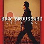 Rick Broussard Let It Go
