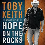 Toby Keith Hope On The Rocks (Deluxe Edition)