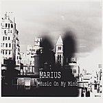 Marius Music On My Mind