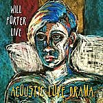 Will Porter The Acoustic Love Drama