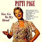 Patti Page You Got To My Head