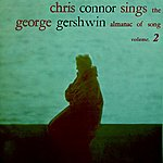 Chris Connor Chris Connor Sings The George Gershwin Almanac Of Song (Volume 2)