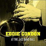 Eddie Condon At The Jazz Band Ball