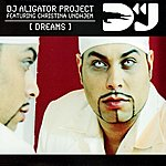 DJ Aligator Project Dreams