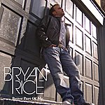 Bryan Rice Better Part Of Me