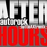 Afterhours Autorock (Battleaxe Remix)