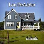 Lou DeAdder Ballads