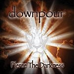 Downpour Pierce The Darkness