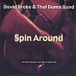David Brake & That Damn Band Spin Around