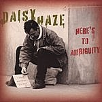 Daisyhaze Here's To Ambiguity