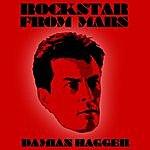 Damian Hagger Rockstar From Mars