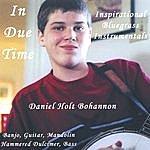 Daniel Holt Bohannon In Due Time