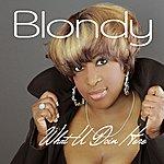 Blondy What U Doin Here