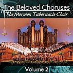 Mormon Tabernacle Choir The Beloved Choruses Volume 2