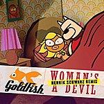 Goldfish Woman's A Devil (Henrik Schwarz Remix)