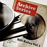 Bill Haley Archive Series - Bill Haley, Vol.1