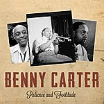 Benny Carter Patience And Fortitude
